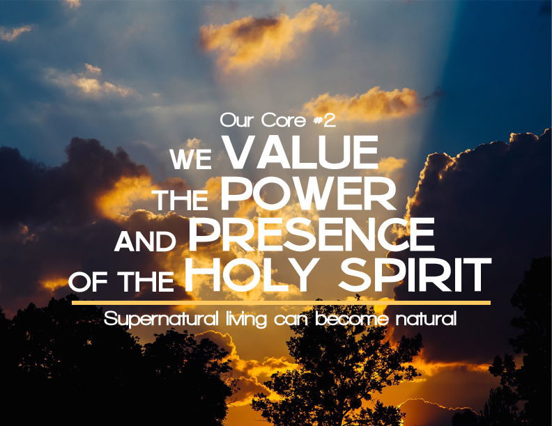 We value the power and the presence of the Holy Spirit