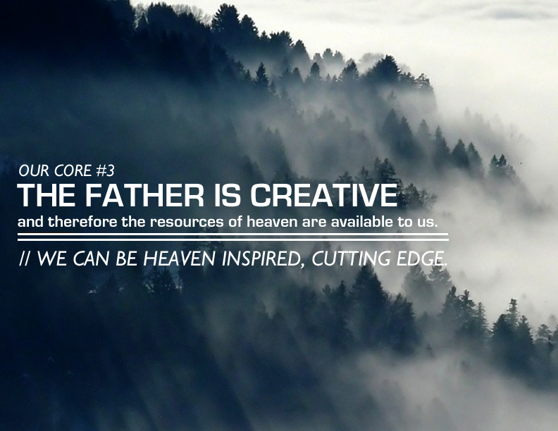 The Father is creative and therefore all the resources of heaven are available to us
