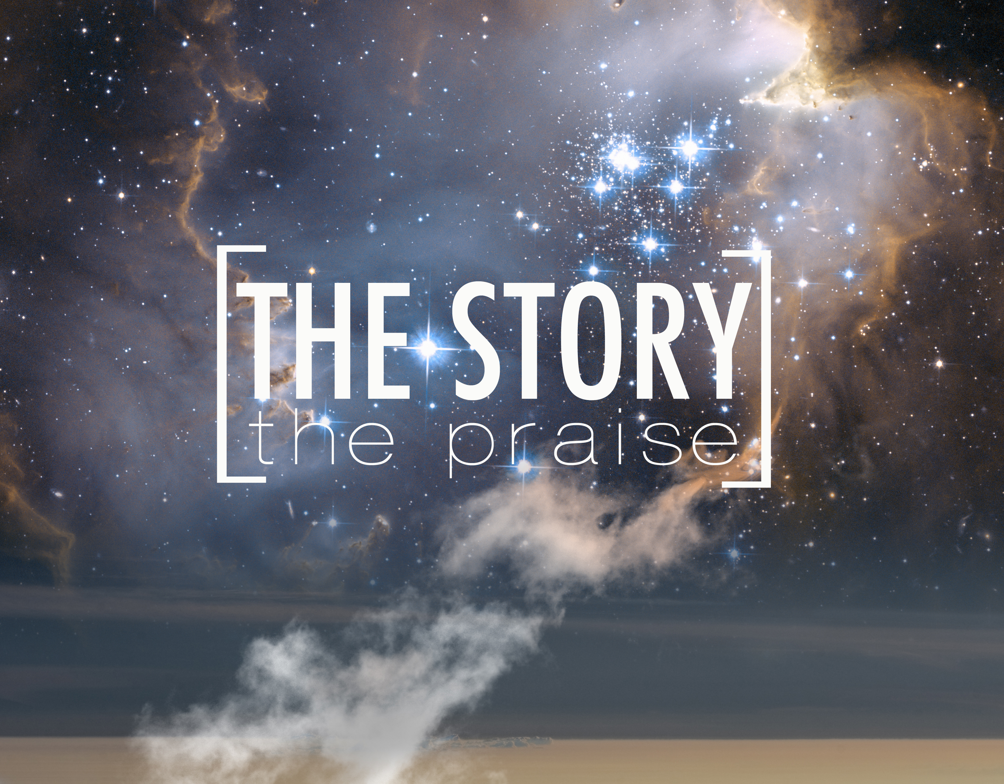 The Story – The Praise