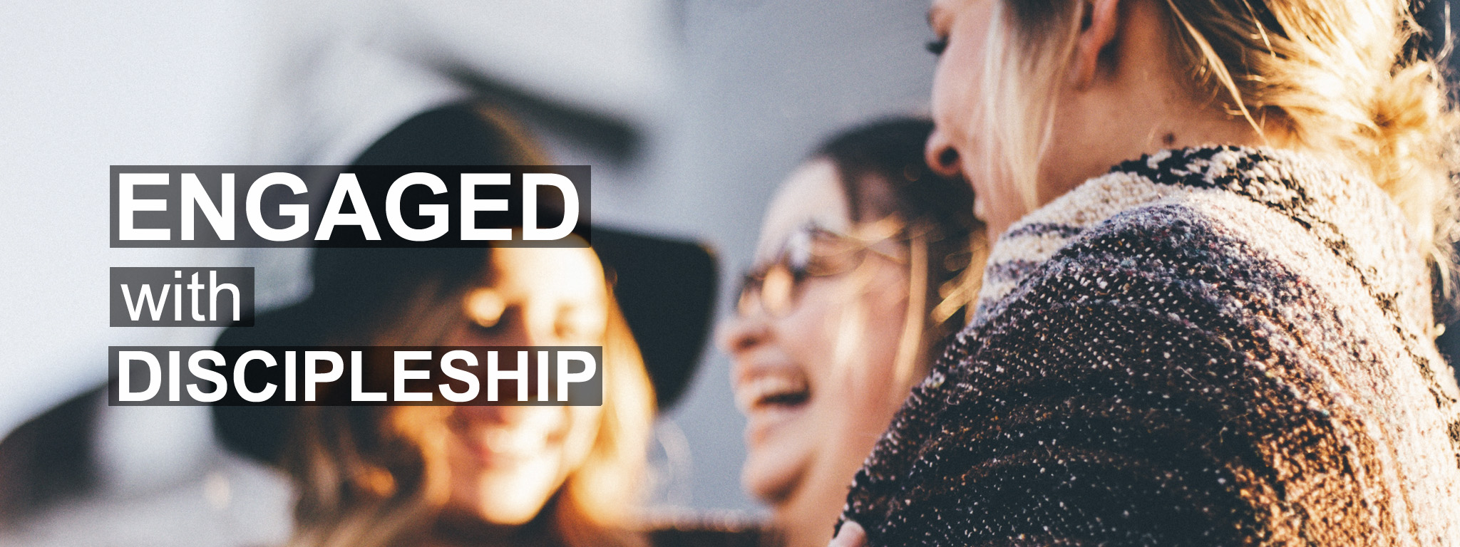 Engaged with Discipleship
