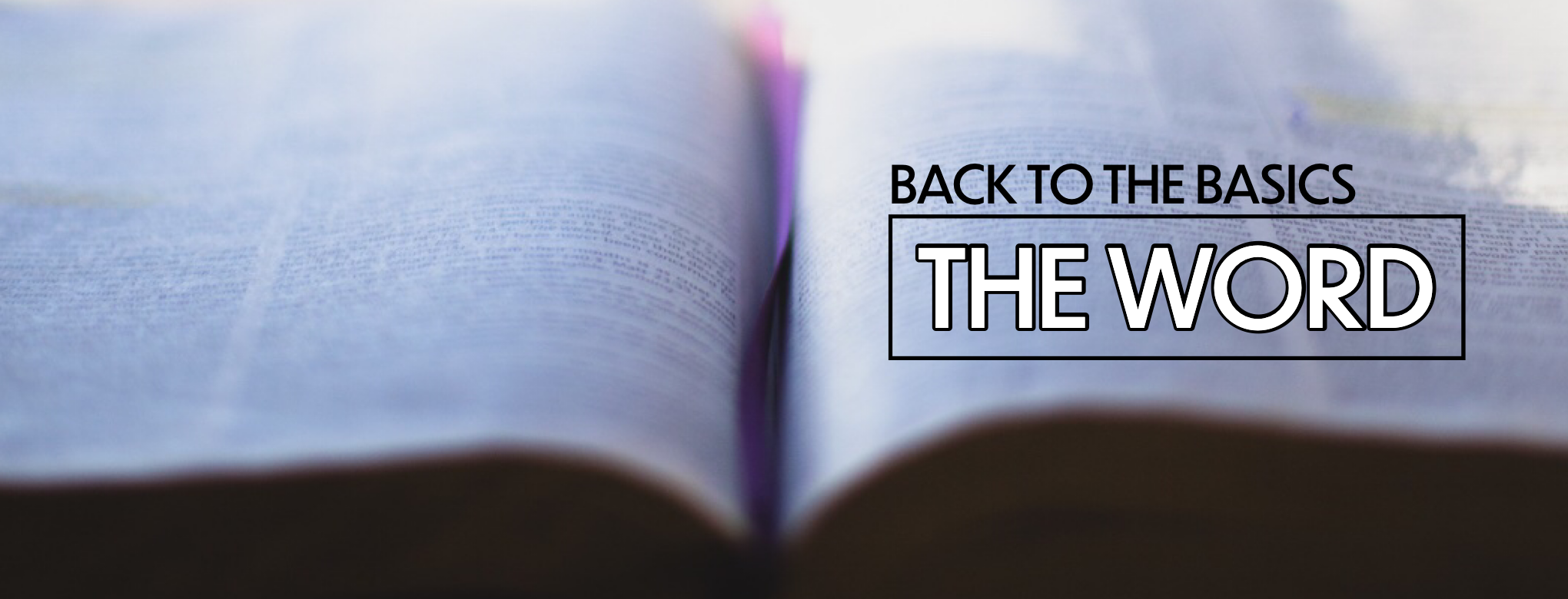 Back to the Basics – the Word